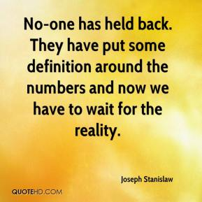 Joseph Stanislaw  - No-one has held back. They have put some definition around the numbers and now we have to wait for the reality.