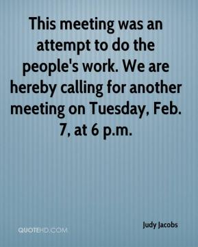 This meeting was an attempt to do the people's work. We are hereby calling for another meeting on Tuesday, Feb. 7, at 6 p.m.