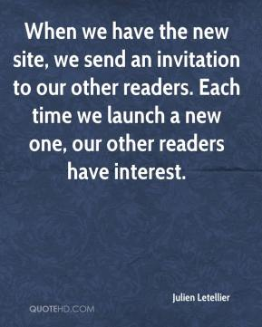 Julien Letellier  - When we have the new site, we send an invitation to our other readers. Each time we launch a new one, our other readers have interest.