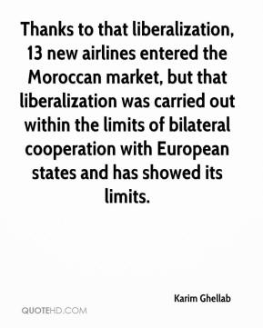 Karim Ghellab  - Thanks to that liberalization, 13 new airlines entered the Moroccan market, but that liberalization was carried out within the limits of bilateral cooperation with European states and has showed its limits.
