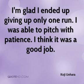 Koji Uehara  - I'm glad I ended up giving up only one run. I was able to pitch with patience. I think it was a good job.