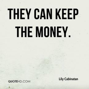 They can keep the money.