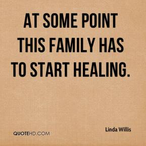 At some point this family has to start healing.