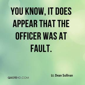 You know, it does appear that the officer was at fault.