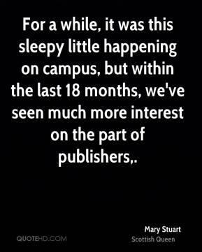 For a while, it was this sleepy little happening on campus, but within the last 18 months, we've seen much more interest on the part of publishers.