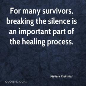 Melissa Kleinman  - For many survivors, breaking the silence is an important part of the healing process.