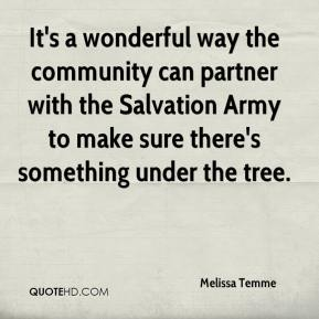 Melissa Temme  - It's a wonderful way the community can partner with the Salvation Army to make sure there's something under the tree.