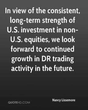 Nancy Lissemore  - In view of the consistent, long-term strength of U.S. investment in non-U.S. equities, we look forward to continued growth in DR trading activity in the future.