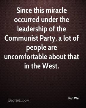 Since this miracle occurred under the leadership of the Communist Party, a lot of people are uncomfortable about that in the West.