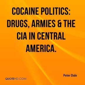 Peter Dale  - Cocaine Politics: Drugs, Armies & the CIA in Central America.