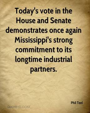 Today's vote in the House and Senate demonstrates once again Mississippi's strong commitment to its longtime industrial partners.