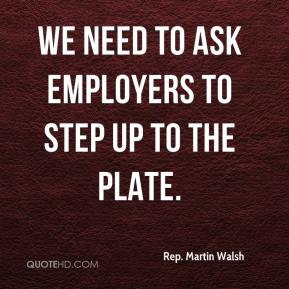 We need to ask employers to step up to the plate.