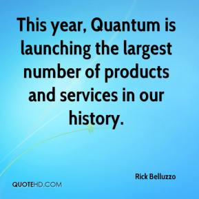Rick Belluzzo  - This year, Quantum is launching the largest number of products and services in our history.