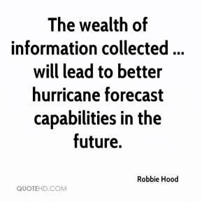 Robbie Hood  - The wealth of information collected ... will lead to better hurricane forecast capabilities in the future.
