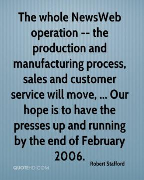 Robert Stafford  - The whole NewsWeb operation -- the production and manufacturing process, sales and customer service will move, ... Our hope is to have the presses up and running by the end of February 2006.