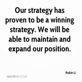 Robin Li  - Our strategy has proven to be a winning strategy. We will be able to maintain and expand our position.