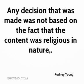 Rodney Young  - Any decision that was made was not based on the fact that the content was religious in nature.