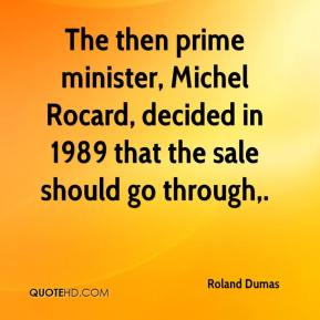 The then prime minister, Michel Rocard, decided in 1989 that the sale should go through.