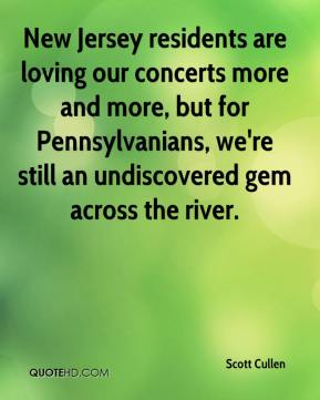 Scott Cullen  - New Jersey residents are loving our concerts more and more, but for Pennsylvanians, we're still an undiscovered gem across the river.