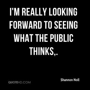 Shannon Noll  - I'm really looking forward to seeing what the public thinks.