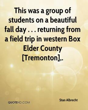 Stan Albrecht  - This was a group of students on a beautiful fall day . . . returning from a field trip in western Box Elder County [Tremonton].