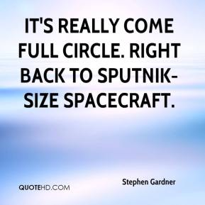 Stephen Gardner  - It's really come full circle. Right back to Sputnik-size spacecraft.