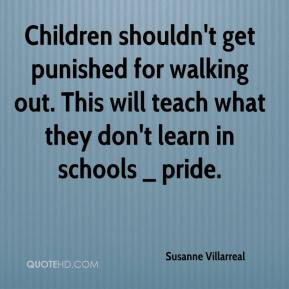 Susanne Villarreal  - Children shouldn't get punished for walking out. This will teach what they don't learn in schools _ pride.