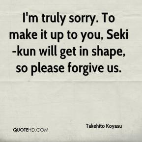Takehito Koyasu  - I'm truly sorry. To make it up to you, Seki-kun will get in shape, so please forgive us.