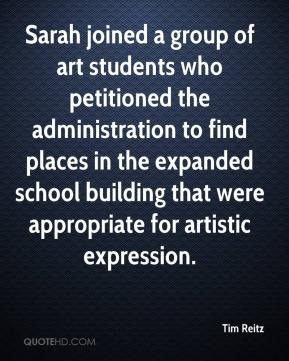 Tim Reitz  - Sarah joined a group of art students who petitioned the administration to find places in the expanded school building that were appropriate for artistic expression.