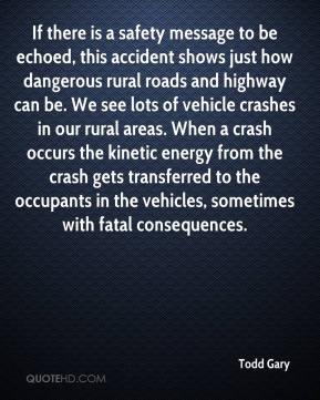 If there is a safety message to be echoed, this accident shows just how dangerous rural roads and highway can be. We see lots of vehicle crashes in our rural areas. When a crash occurs the kinetic energy from the crash gets transferred to the occupants in the vehicles, sometimes with fatal consequences.