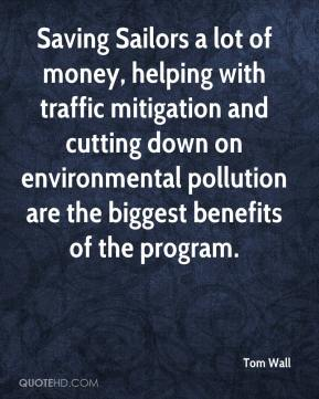 Tom Wall  - Saving Sailors a lot of money, helping with traffic mitigation and cutting down on environmental pollution are the biggest benefits of the program.