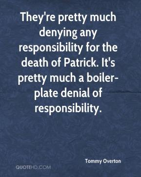 Tommy Overton  - They're pretty much denying any responsibility for the death of Patrick. It's pretty much a boiler-plate denial of responsibility.
