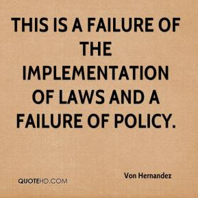 Von Hernandez  - This is a failure of the implementation of laws and a failure of policy.