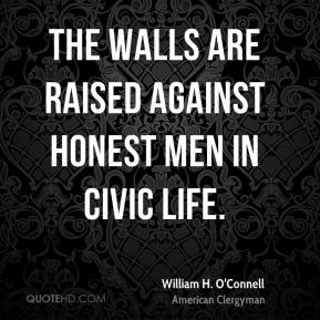 William H. O'Connell - The walls are raised against honest men in civic life.