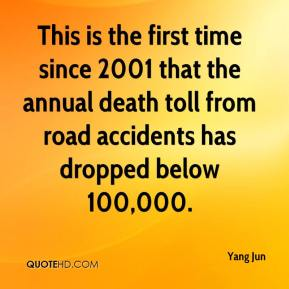 Yang Jun  - This is the first time since 2001 that the annual death toll from road accidents has dropped below 100,000.