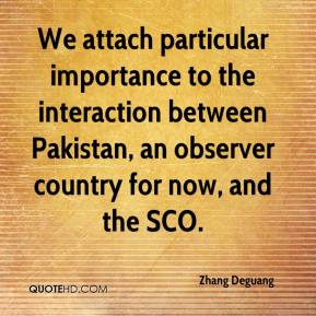 Zhang Deguang  - We attach particular importance to the interaction between Pakistan, an observer country for now, and the SCO.