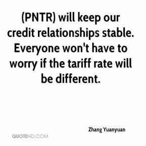 Zhang Yuanyuan  - (PNTR) will keep our credit relationships stable. Everyone won't have to worry if the tariff rate will be different.