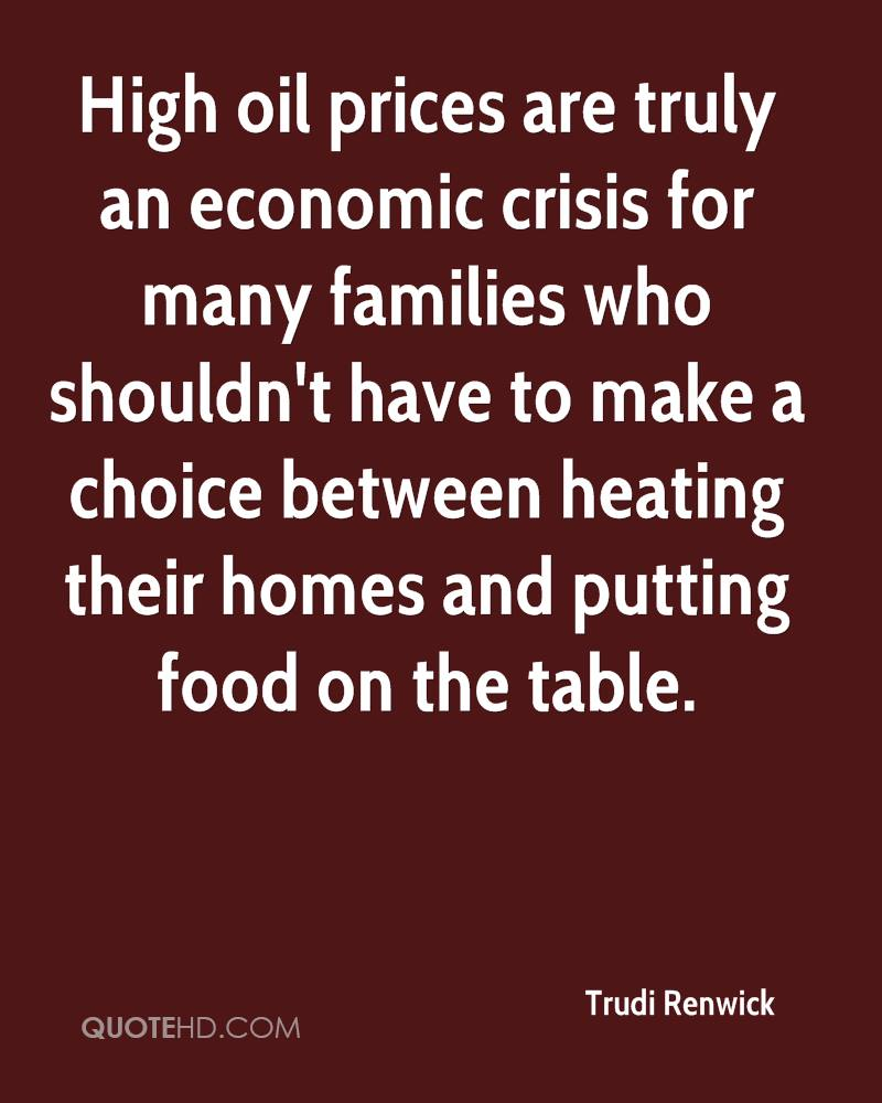High oil prices are truly an economic crisis for many families who shouldn't have to make a choice between heating their homes and putting food on the table.