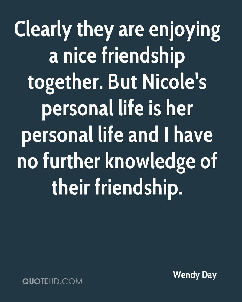 Clearly they are enjoying a nice friendship together. But Nicole's personal life is her personal life and I have no further knowledge of their friendship.