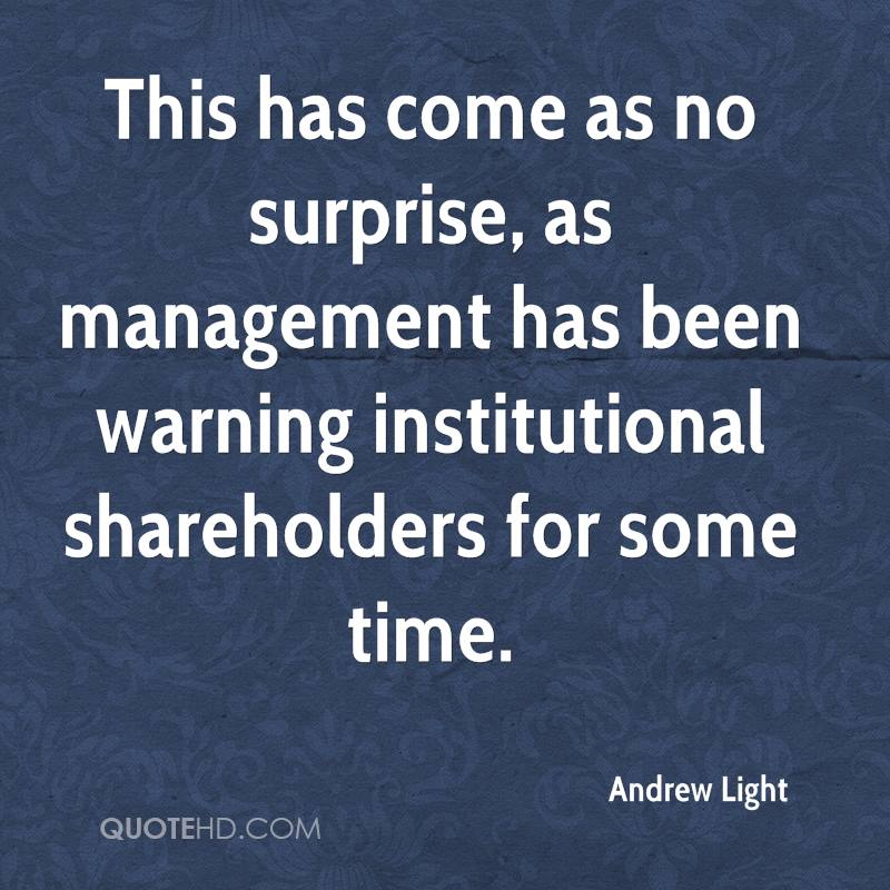 This has come as no surprise, as management has been warning institutional shareholders for some time.