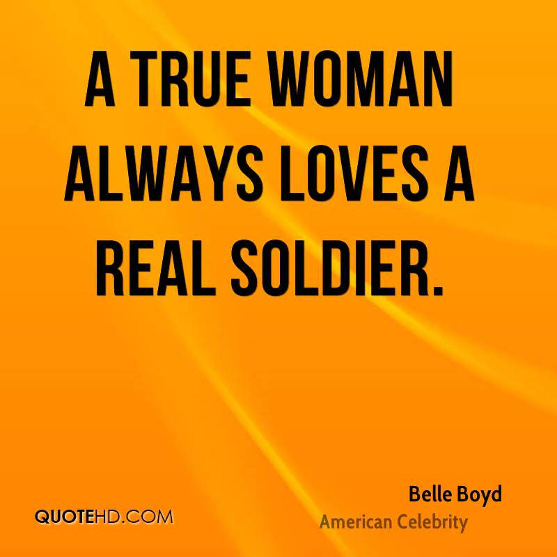 A true woman always loves a real soldier.