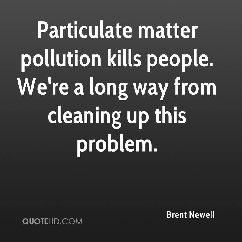 Particulate matter pollution kills people. We're a long way from cleaning up this problem.