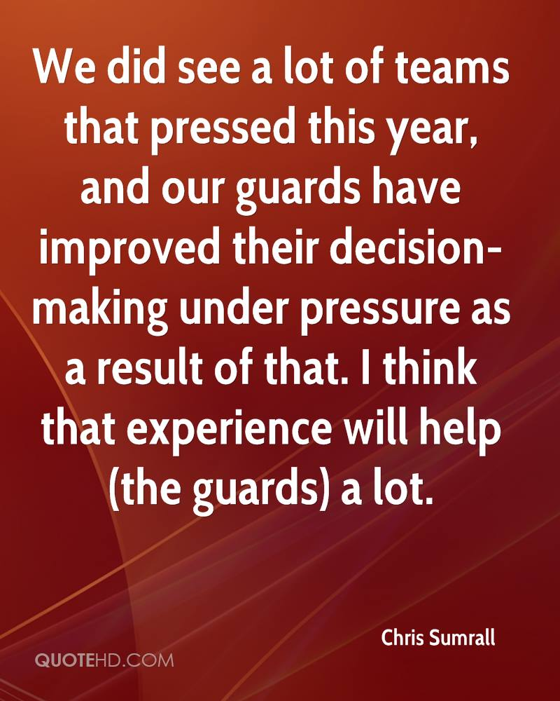 We did see a lot of teams that pressed this year, and our guards have improved their decision-making under pressure as a result of that. I think that experience will help (the guards) a lot.