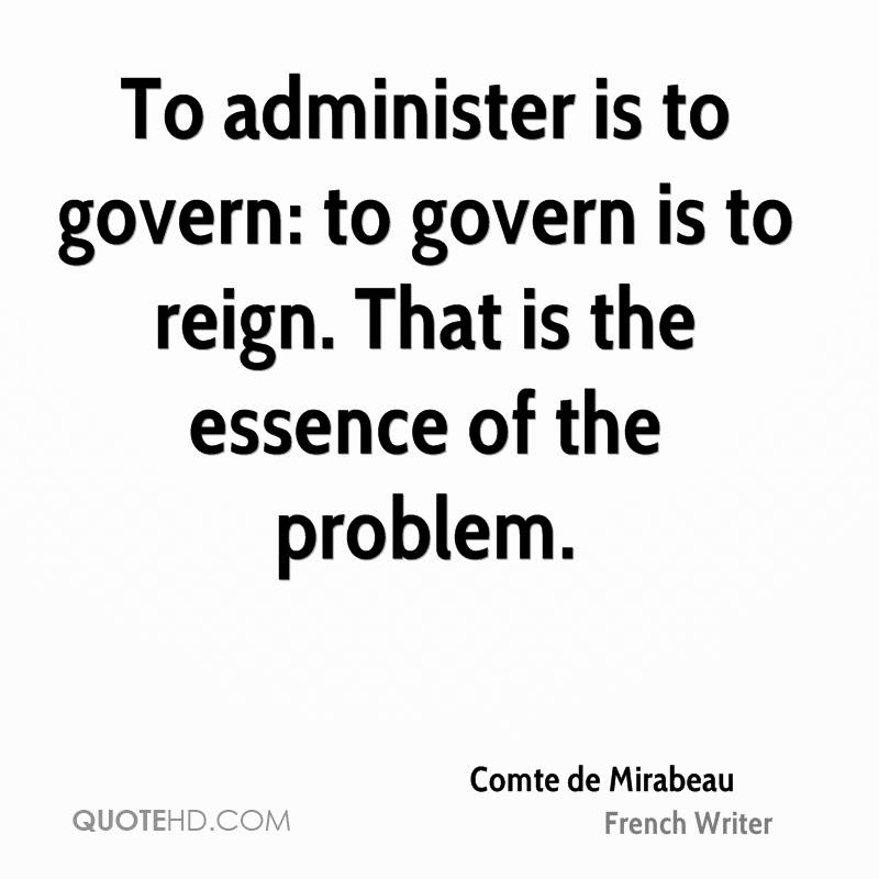 To administer is to govern: to govern is to reign. That is the essence of the problem.
