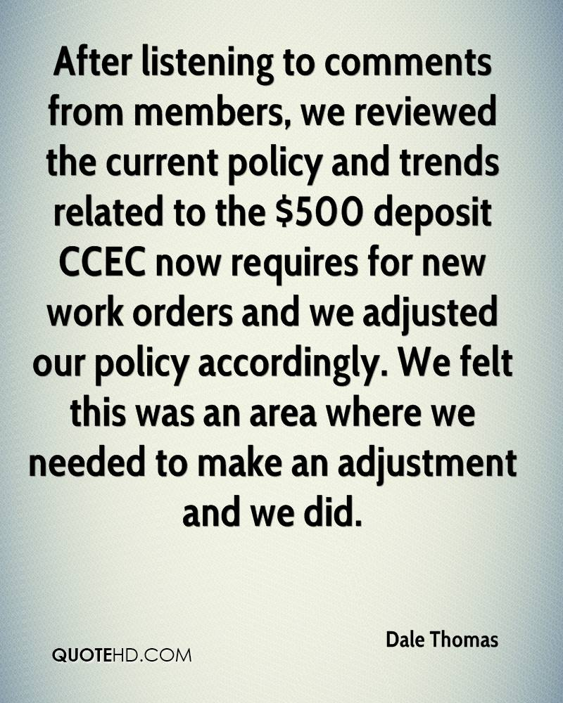 After listening to comments from members, we reviewed the current policy and trends related to the $500 deposit CCEC now requires for new work orders and we adjusted our policy accordingly. We felt this was an area where we needed to make an adjustment and we did.