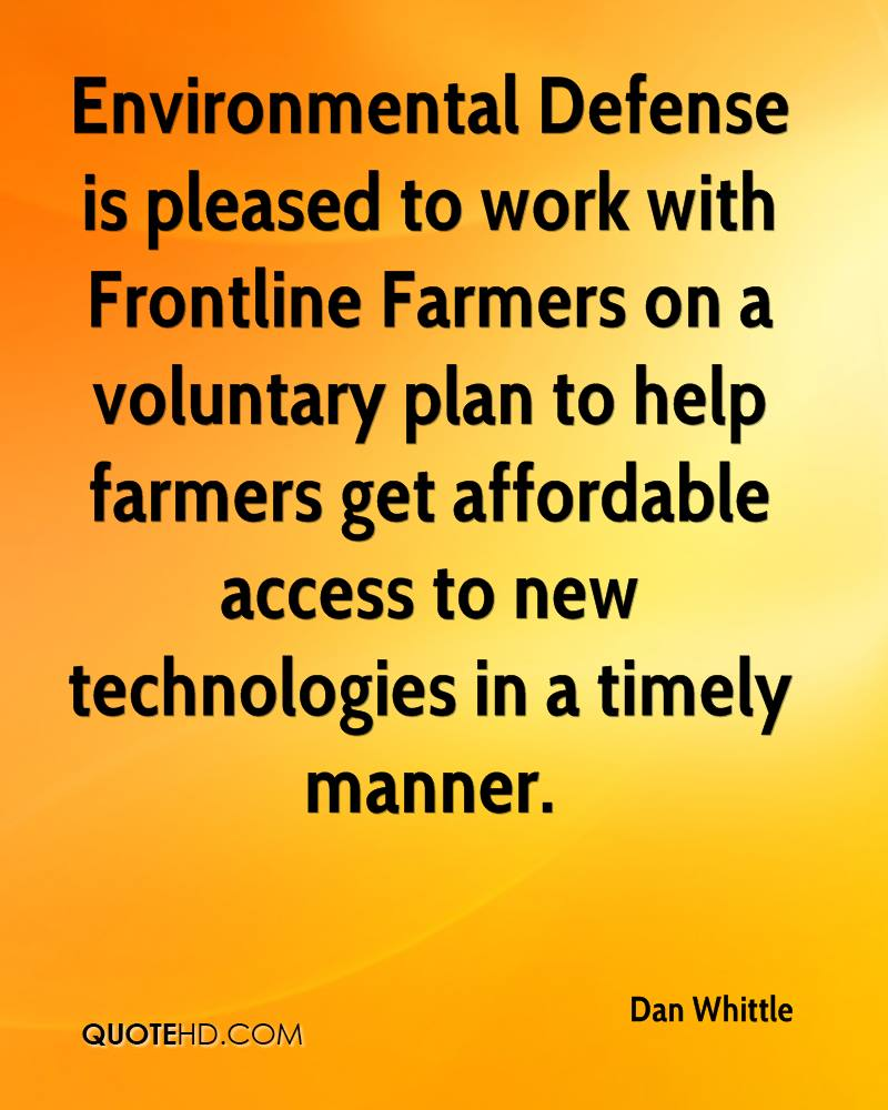 Environmental Defense is pleased to work with Frontline Farmers on a voluntary plan to help farmers get affordable access to new technologies in a timely manner.
