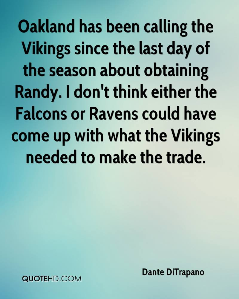 Oakland has been calling the Vikings since the last day of the season about obtaining Randy. I don't think either the Falcons or Ravens could have come up with what the Vikings needed to make the trade.