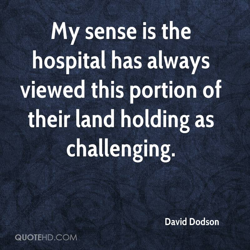My sense is the hospital has always viewed this portion of their land holding as challenging.