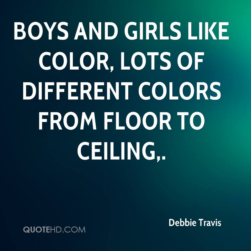 Boys and girls like color, lots of different colors from floor to ceiling.