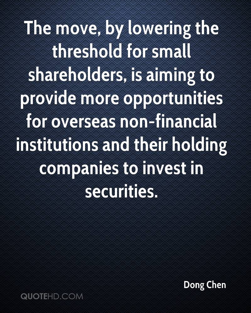 The move, by lowering the threshold for small shareholders, is aiming to provide more opportunities for overseas non-financial institutions and their holding companies to invest in securities.